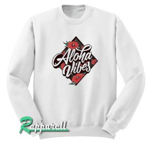 Aloha Vibes Sweatshirt