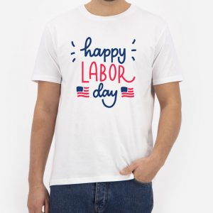 Happy-Labor-Day-T-Shirt-For-Women-And-Men-S-3XL