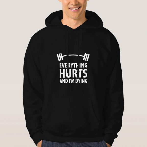 Everything-Hurts-And-I'm-Dying-Hoodie