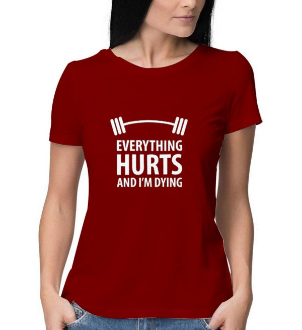 Everything-Hurts-And-I'm-Dying-Maroon-T-Shirt