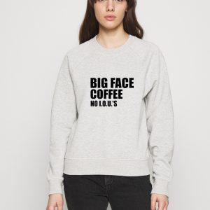 Big-Face-Coffee-White-Sweatshirt